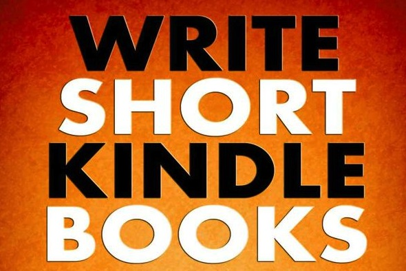 Book Excerpt: Write Short Kindle Books: A Self-Publishing Manifesto for Non-Fiction Writers